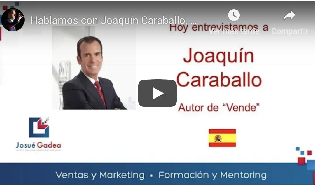 Entrevista de Josué Gadea a Joaquín Caraballo por su ponencia en Málaga Ventas Care 2018
